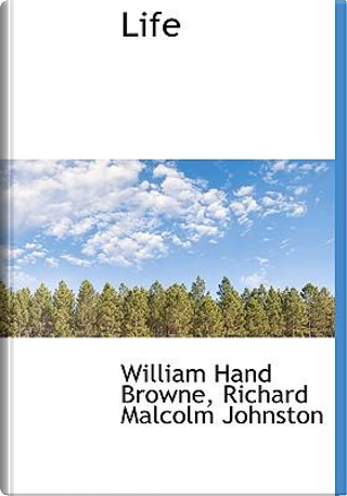 Life by William Hand Browne
