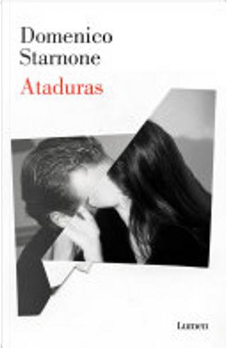 Ataduras by Domenico Starnone