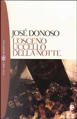 L'osceno uccello della notte by Jose Donoso