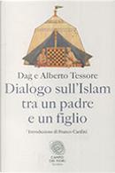 Dialogo sull'Islam tra un padre e un figlio by Alberto Tessore, Dag Tessore
