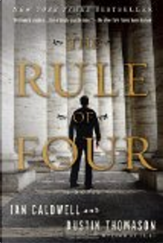 The Rule of Four by Dustin Thomason, Ian Caldwell