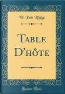 Table D'hôte (Classic Reprint) by W. Pett Ridge