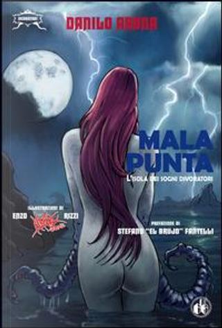 Malapunta. L'isola dei sogni divoratori by Danilo Arona