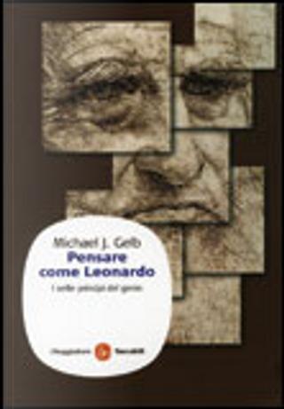 Pensare come Leonardo by Michael J. Gelb