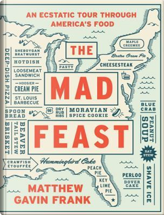 The Mad Feast by Matthew Gavin Frank