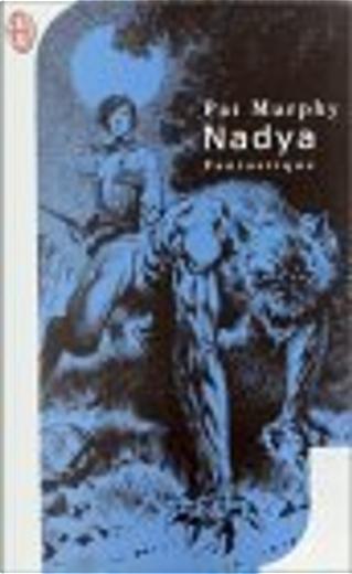 Nadya by Pat Murphy