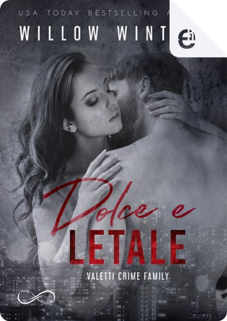 Dolce e letale by Willow Winters