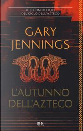 L'autunno dell'azteco by Gary Jennings