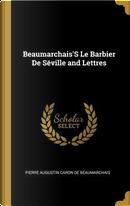 Beaumarchais's Le Barbier de Séville and Lettres by Pierre Augustin Caron de Beaumarchais