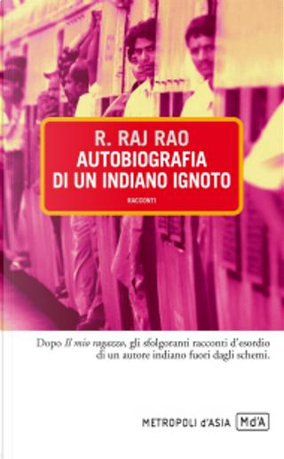 Autobiografia di un indiano ignoto by Raj R. Rao