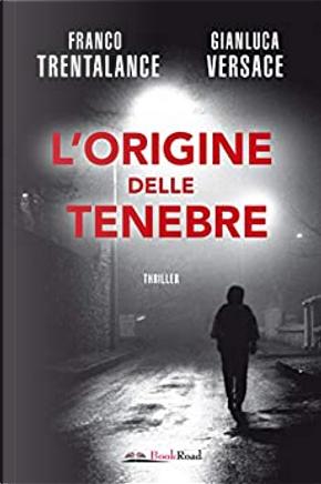L'origine delle tenebre by Franco Trentalance, Gianluca Versace