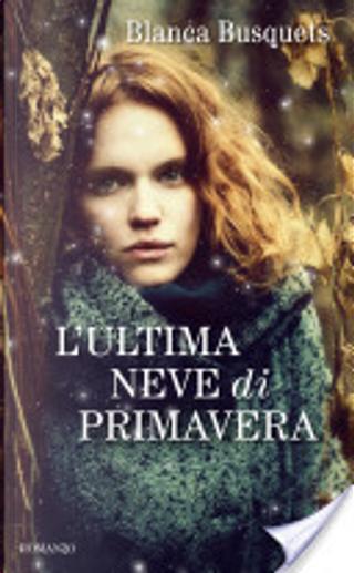 L'ultima neve di primavera by Blanca Busquets