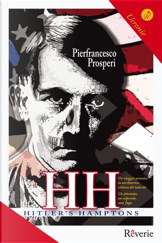 HH. Hitler's Hamptons by Pier Francesco Prosperi