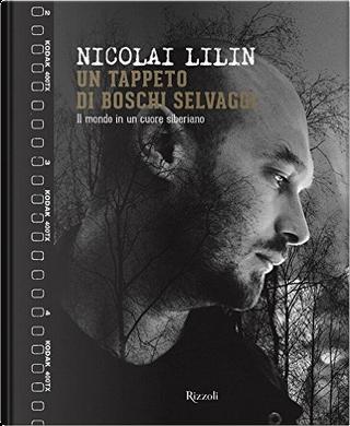 Un tappeto di boschi selvaggi by Nicolai Lilin