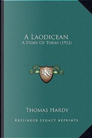 A Laodicean a Laodicean by Thomas Hardy