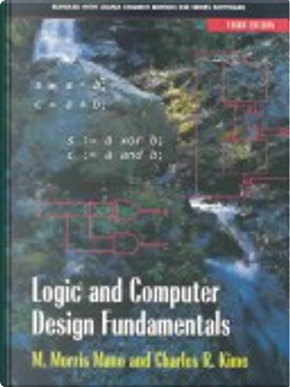 Logic and Computer Design Fundamentals and Xilinx Student Edition 4.2 Package by Charles R. Kime, M. Morris Mano