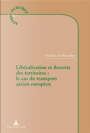 Liberalisation Et Desserte Des Territoires by Frederic Dobruszkes