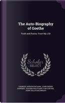 The Auto-Biography of Goethe by Charles Anderson Dana