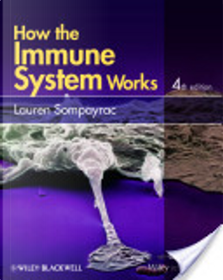 How the Immune System Works by Lauren Sompayrac