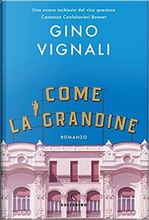 Come la grandine by Gino Vignali