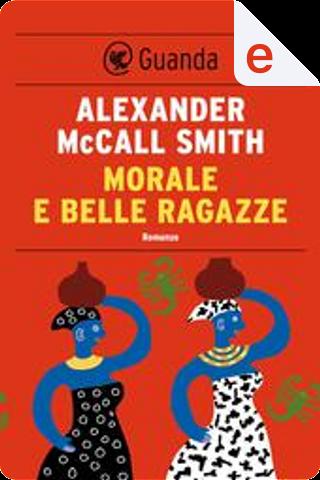 Morale e belle ragazze by Alexander McCall Smith