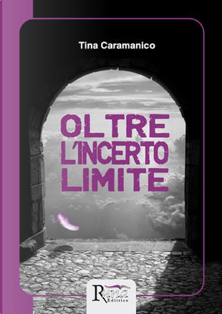 Oltre l'incerto limite by Tina Caramanico
