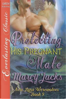 PROTECTING HIS PREGNANT MATE N by Marcy Jacks