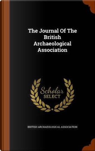Journal of the British Archaeological Association by British Archaeological Association