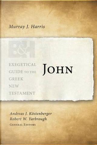 John by Murray J. Harris