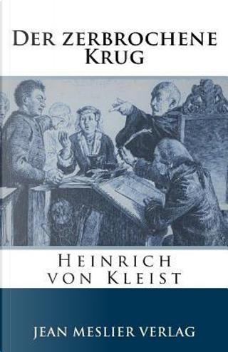 Der zerbrochene Krug by Heinrich von Kleist