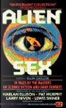 Alien Sex by Harlan Ellison, Larry Niven, more, Pat Murphy, William Gibson