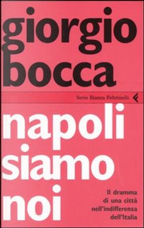 Napoli siamo noi by Giorgio Bocca
