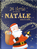 24 storie per aspettare Natale sotto le stelle by Olivier Dupin