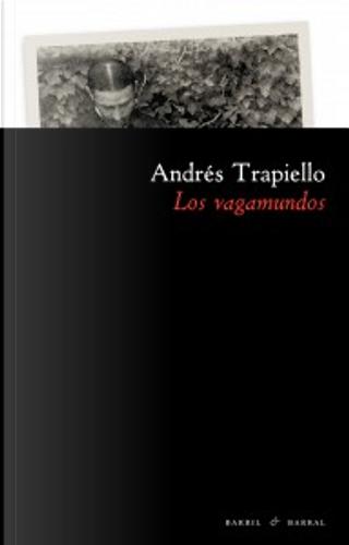 Los vagamundos by Andrés Trapiello