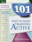 101 Ways to Make Training Active by Mel Silberman