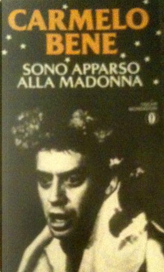 Sono apparso alla Madonna by Carmelo Bene