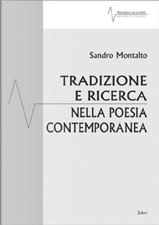 Tradizione e ricerca nella poesia contemporanea by Sandro Montalto