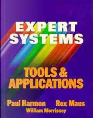 Expert Systems Tools and Applications by Paul Harmon