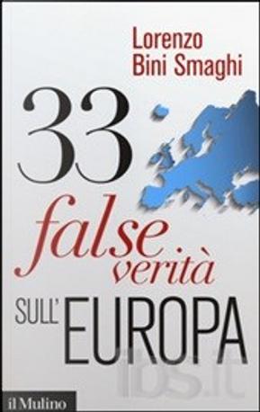 33 false verità sull'Europa by Lorenzo Bini Smaghi