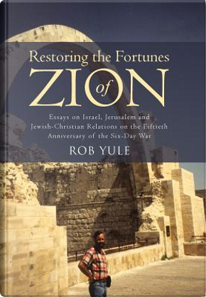 Restoring the Fortunes of Zion by Rob Yule