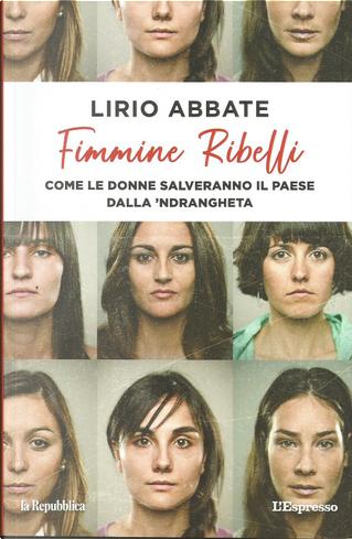 Fimmine ribelli by Lirio Abbate