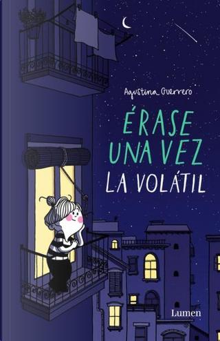 Érase una vez la Volátil by Agustina Guerrero