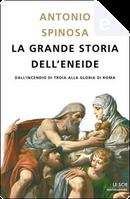 La grande storia dell'Eneide by Antonio Spinosa