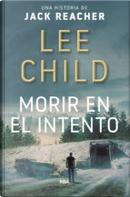 Morir en el intento by Lee Child