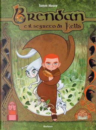 Brendan e il segreto di Kells by Tomm Moore