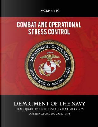 Combat and Operational Stress Control by U.S. Marine Corps
