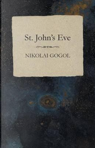 St. John's Eve by Nikolai Gogol