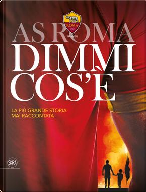 AS Roma dimmi cos'è by Tonino Cagnucci, Luca Pelosi