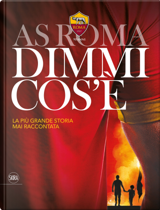 AS Roma dimmi cos'è by Tonino Cagnucci, Luca Pelosi