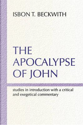 The Apocalypse of John by Isbon T. Beckwith